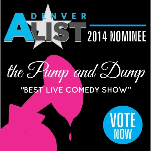 The Pump and Dump Denver AList